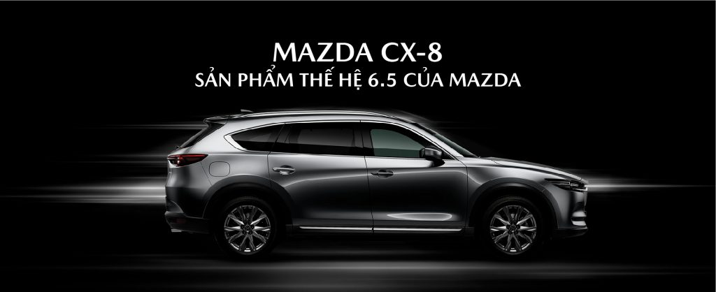 Mazda Cx 8 San Pham The He 6.5 Cua Mazda